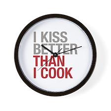 I Kiss Better Than I Cook Wall Clock