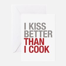 I kiss better than I cook Greeting Cards