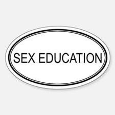 SEX EDUCATION Oval Decal