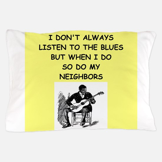the blues Pillow Case