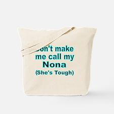 Dont make me call my Nona  (Shes  tough) Tote Bag