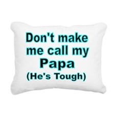 Dont make me call my Pap Rectangular Canvas Pillow