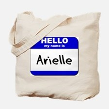 hello my name is arielle Tote Bag
