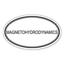 MAGNETOHYDRODYNAMICS Oval Decal