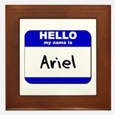 hello my name is ariel  Framed Tile