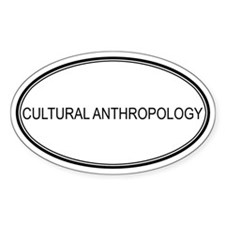 CULTURAL ANTHROPOLOGY Oval Decal