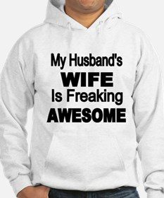 My Husbands Wife is Freaking Awesome Hoodie