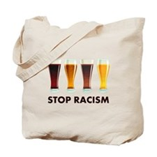 Stop Alcohol Racism Beer Equality Tote Bag