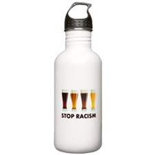 Stop Alcohol Racism Beer Equality Water Bottle