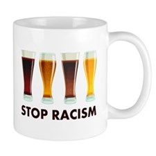 Stop Alcohol Racism Beer Equality Mugs