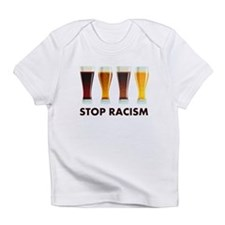 Stop Alcohol Racism Beer Equality Infant T-Shirt