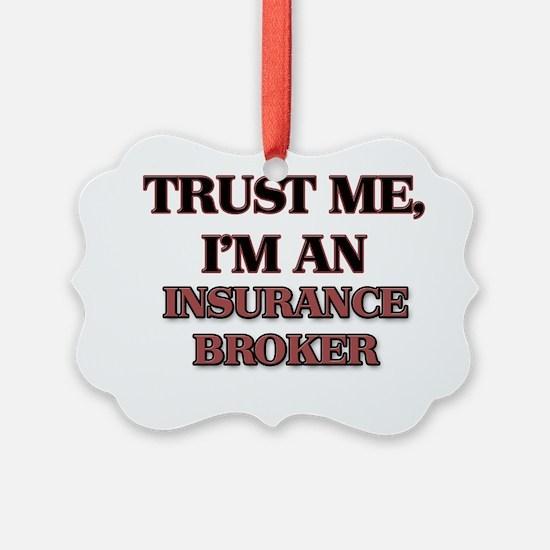 Trust Me, I'm an Insurance Broker Ornament