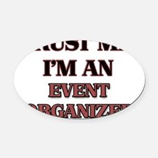 Trust Me, I'm an Event Organizer Oval Car Magnet