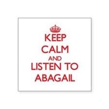 Keep Calm and listen to Abagail Sticker