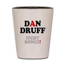DAN DRUFF - ITCHY BONCE! Shot Glass