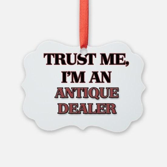 Trust Me, I'm an Antique Dealer Ornament