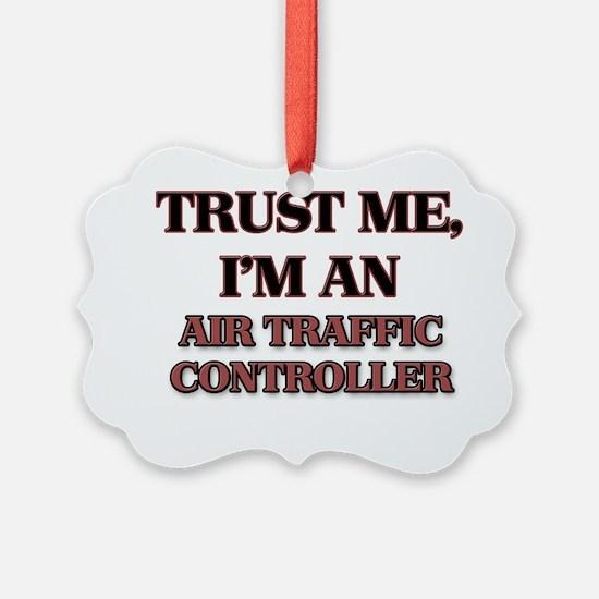 Trust Me, I'm an Air Traffic Cont Ornament