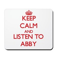 Keep Calm and listen to Abby Mousepad