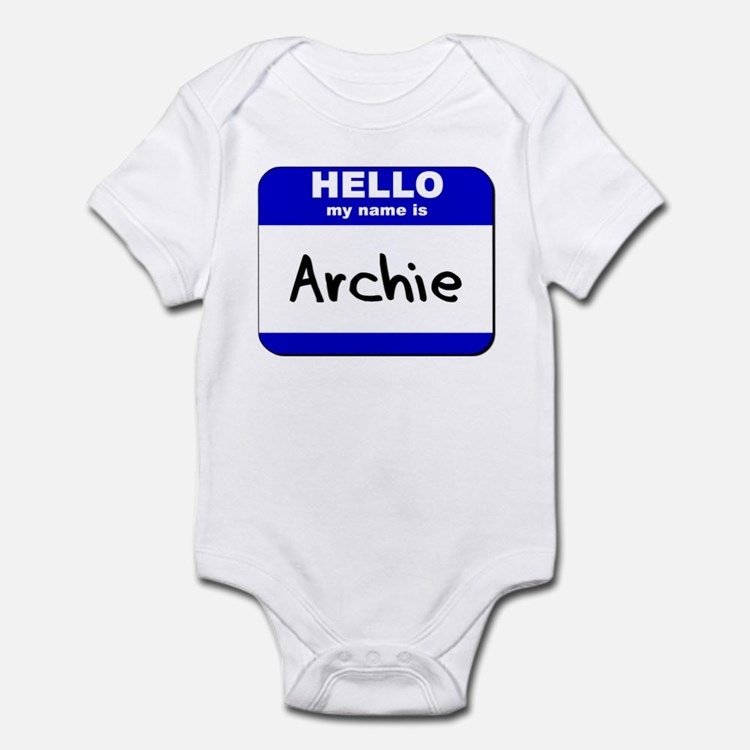 hello my name is archie  Infant Bodysuit