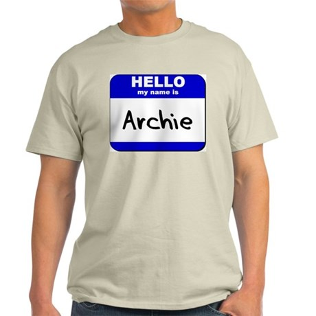 hello my name is archie Light T-Shirt