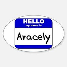 hello my name is aracely Oval Decal