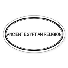 ANCIENT EGYPTIAN RELIGION Oval Decal