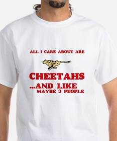 All I care about are Cheetahs T-Shirt
