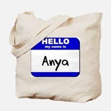 hello my name is anya Tote Bag