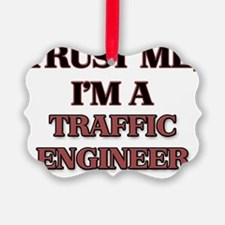 Trust Me, I'm a Traffic Engineer Ornament