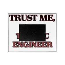Trust Me, I'm a Traffic Engineer Picture Frame