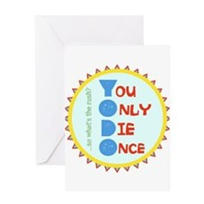You Only Die Once Greeting Cards
