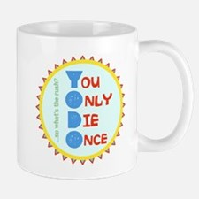 You Only Die Once Mugs