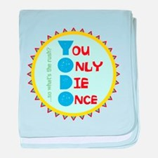 You Only Die Once baby blanket