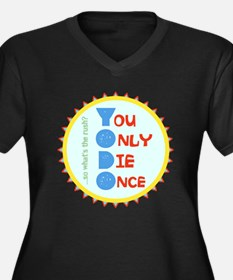 You Only Die Once Plus Size T-Shirt