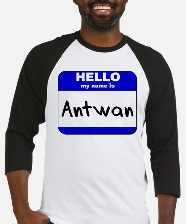 hello my name is antwan Baseball Jersey