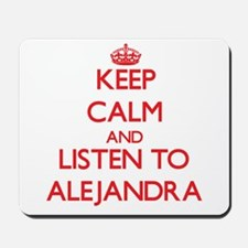 Keep Calm and listen to Alejandra Mousepad