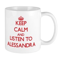Keep Calm and listen to Alessandra Mugs