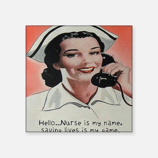 "Nurse is my Name Square Sticker 3"" x 3"""