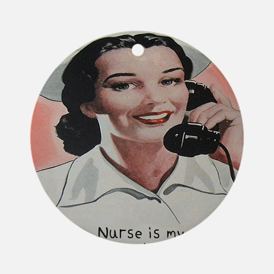 Nurse is my Name Round Ornament