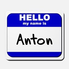 hello my name is anton  Mousepad