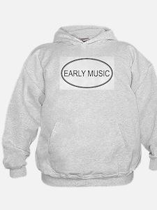 EARLY MUSIC Hoodie