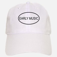 EARLY MUSIC Baseball Baseball Cap