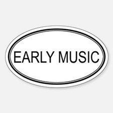 EARLY MUSIC Oval Decal