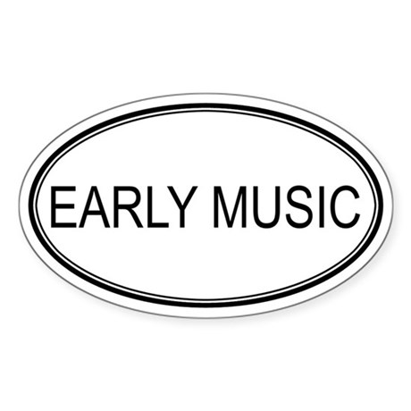 EARLY MUSIC Oval Sticker
