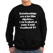 Relationships Are Like Algebra Sweatshirt