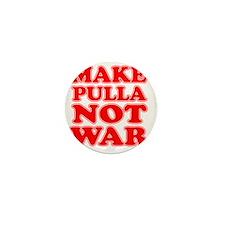Make Pulla Not War Mini Button