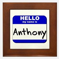 hello my name is anthony  Framed Tile