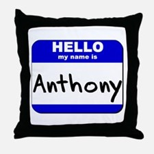 hello my name is anthony  Throw Pillow
