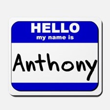 hello my name is anthony  Mousepad