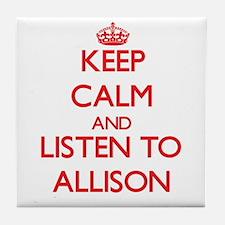 Keep Calm and listen to Allison Tile Coaster